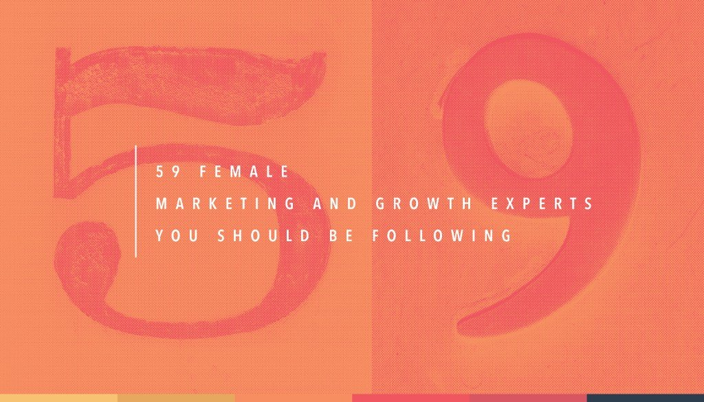 59 Female Marketing and Growth Experts